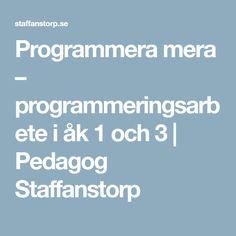 Programmera mera – programmeringsarbete i åk 1 och 3 | Pedagog Staffanstorp Science Lessons, Coding, Inspiration, Biblical Inspiration, Programming, Inhalation
