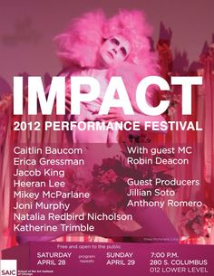 Impact 2012 Performance Festival at 280 S Columbus. Free and open to the public April 28th and 29th.