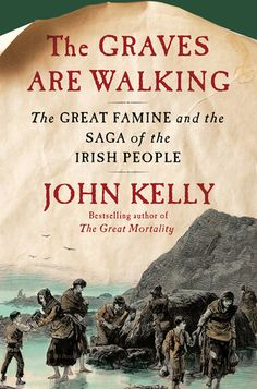 """Read """"The Graves Are Walking The Great Famine and the Saga of the Irish People"""" by John Kelly available from Rakuten Kobo. A magisterial account of one of the worst disasters to strike humankind--the Great Irish Potato Famine--conveyed as lyri. Books And Tea, I Love Books, Great Books, Books To Read, My Books, Reading Lists, Book Lists, Reading Nook, Irish People"""