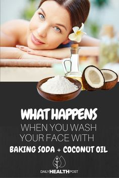 THIS Is What Happens To Your Face After Washing It With Coconut Oil and Baking Soda via /dailyhealthpost/ | http://dailyhealthpost.com/baking-soda-and-coconut-oil-face-wash/