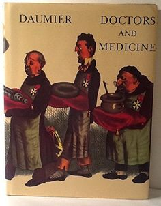Doctors and Medicine in the Works of Daumier by Honore Daumier (1989, Hardcover)