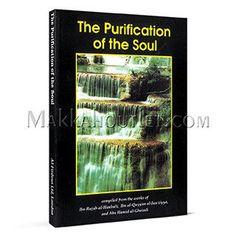 The Purification of the Soul Compiled from the Works of Abu Al-Faraj Ibn Rajab Al-Hanbali, Ibn Al-Qayyim Al-Jawziyyah, and Abu Hamid Al-Ghazali (Paperback)