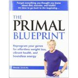 The Primal Blueprint: Reprogram your genes for effortless weight loss, vibrant health, and boundless energy (Primal Blueprint Series) (Hardcover)By Mark Sisson