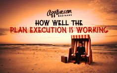 http://appitive.com/business/2012/08/05/how-well-the-plan-execution-is-working/