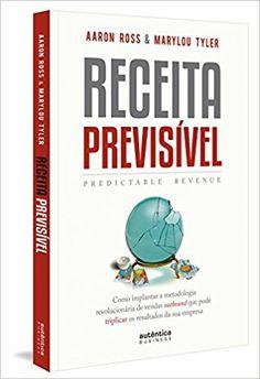 Receita Previsível. Predictable Revenue - 9788551301173 - Livros na Amazon Brasil