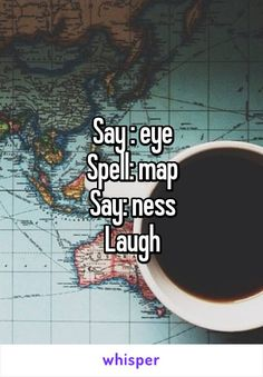 Say : eye Spell: map Say: ness Laugh