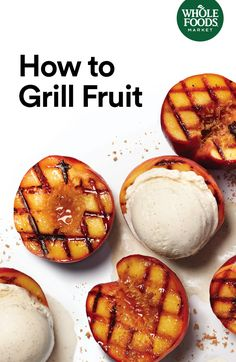 Learn how to grill peaches, watermelon, nectarines and pineapple: Fruit on the grill is your best bet for an easy dessert this summer.