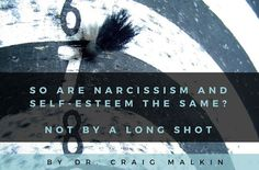 NAR- Are narcissism and self-esteem the same? Psychology Today