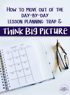 Think BIG PICTURE and make lesson planning more productive.