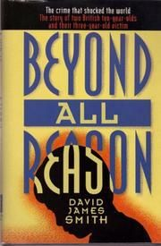 BEYOND ALL REASON by David James Smith