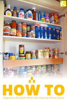 The Top 5 Ways to Organize a Stockpile When You Have No Pantry Space