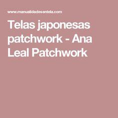 Telas japonesas patchwork - Ana Leal Patchwork