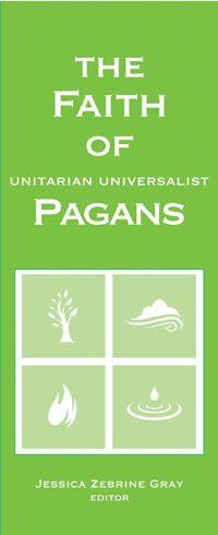 The Faith of Unitarian Universalist Pagans (UUA Brochure)