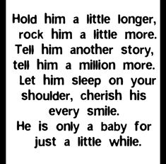 I did this every night, rocked them in my glider rockin' chair, held them tight, smelled their sweet smell and kissed them one hundred times goodnight...what I would give to hold them like that just one more night. I love you Jordan and Maxwell!