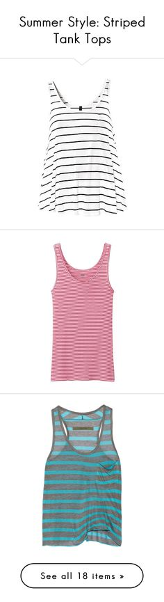 """Summer Style: Striped Tank Tops"" by polyvore-editorial ❤ liked on Polyvore"
