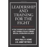 Leadership And Training For The Fight: A Few Thoughts On Leadership And Training From A Former Special Operations Soldier (Paperback)By Paul R. Leadership Strategies, Reading Lists, Thoughts, Boating, Perspective, Books, Nintendo, Fishing, Training