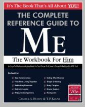 The Complete Reference Guide to Me: The Workbook for Him