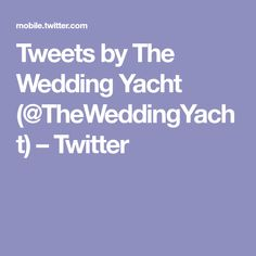 Tweets by The Wedding Yacht (@TheWeddingYacht) – Twitter