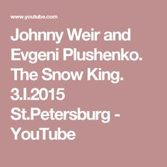 Johnny Weir and Evgeni Plushenko. The Snow King. 3.I.2015 St.Petersburg - YouTube