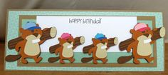 Campin' Critters - beaver...would make cute Fathers Day card