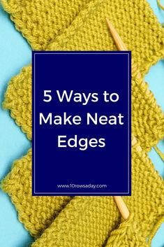 5 ways to make neat side edges in knitting | 10 rows a day