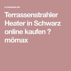 Terrassenstrahler Heater in Schwarz online kaufen ➤ mömax