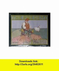 The Present (9780517128978) Michael Emberley , ISBN-10: 0517128977  , ISBN-13: 978-0517128978 ,  , tutorials , pdf , ebook , torrent , downloads , rapidshare , filesonic , hotfile , megaupload , fileserve