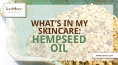 3 Reasons Why Hempseed Oil Deserves Its Place In Your Beauty Ritual