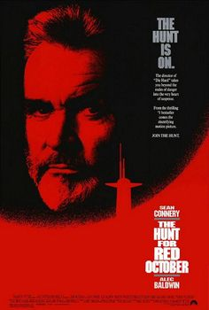 """The Hunt For Red October (1990):  Tom Clancy Sean Connery Captain Ramius Alec Baldwin Jack Ryan CIA analyst nuclear Russian submarine secret propulsion defection detection action suspense.  """" I'm not an agent; I just write books for the CIA!""""  """"Whatever. Sit here and do exactly what I tell you."""""""