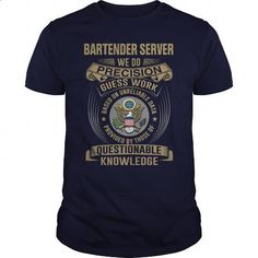 BARTENDER SERVER - WE DO T4 - #cute t shirts #make your own t shirts. I WANT THIS => https://www.sunfrog.com/LifeStyle/BARTENDER-SERVER--WE-DO-T4-Navy-Blue-Guys.html?60505