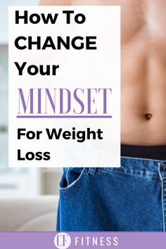 Simple ways to change your mindset for weight loss. Hint, this is the first step!     #weightloss #fatloss #journey