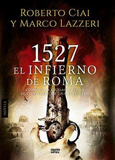 1527 El infierno de Roma – Roberto Ciai