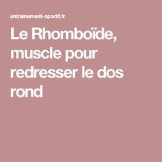 Le Rhomboïde, muscle pour redresser le dos rond