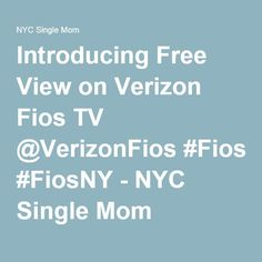Introducing Free View on Verizon Fios TV @VerizonFios #FiosNY - NYC Single Mom