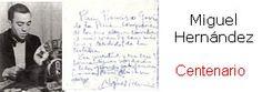 Magnífico monográfico del Instituto Cervantes dedicado al poeta Miguel Hernández. Podemos leer su biografía, obras y artículos de personalidades que son grandes conocedores de la Guerra Civil Española, y de la literatura y la música española.