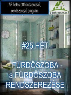 #25.HÉT - FÜRDŐSZOBA - A fürdőszoba rendszerezése - Háztartásbeli kihívások Konmari, Good Things, Cleaning, Ideas, Home Cleaning, Thoughts