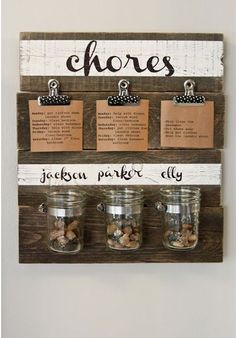 Jars, instead of their current dollar jars, because you could attach weekly chores and their meals for the week, too.