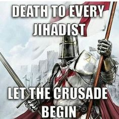 """Death to Jihad! DEUS VULT"""