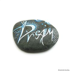 Dream Stone, Blue and white painted rock, Painted word art, Grey flat river pebble decoration, Decorated beach stone, Stone for meditation