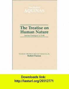 Treatise on Human Nature Summa Theologiae 1A 75-89 (The Hackett Aquinas Project) (9780872206137) Saint Thomas Aquinas, Robert Pasnau , ISBN-10: 0872206130  , ISBN-13: 978-0872206137 ,  , tutorials , pdf , ebook , torrent , downloads , rapidshare , filesonic , hotfile , megaupload , fileserve