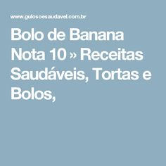 Bolo de Banana Nota 10 » Receitas Saudáveis, Tortas e Bolos,