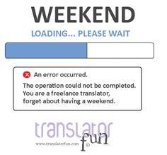 Weekend for a freelance translator