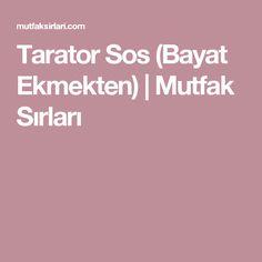 Tarator Sos (Bayat Ekmekten) | Mutfak Sırları