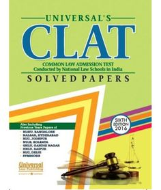 CLAT SOLVED PAPERS - Also Including Previous Year Papers of *NLSIU, Bangalore, *NALSAR, Hyderabad, *NLU, Jodhpur, *NUJS, Kolkata, *GNLU, Gandhi Nagar, *HNLU, Raipur, *HNLU, Raipur, NLU, Delhi, SYMBIOSIS, 6th Edn.