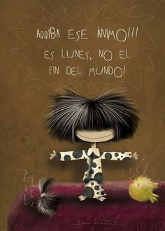 Lift those spirits. Fran Fine, Days And Months, More Than Words, Spanish Quotes, Happy Thoughts, Happy Day, Girl Hairstyles, Good Morning, Illustration