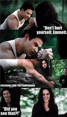 Don't hurt yourself Emmett : )  BD2 haha and Edward is laughing the back round at last pic haha