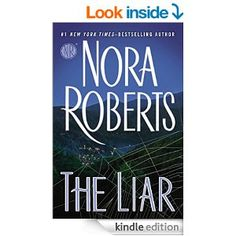 The Liar - Kindle edition by Nora Roberts. Romance Kindle eBooks @ Amazon.com.