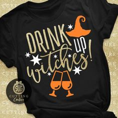 Halloween Svg Drink Up Witches Svg Funny Halloween Svg Halloween Costume Svg Halloween Shirt Svg Women's Halloween Svg Witch Svg Cut File Diy Halloween Shirts, Halloween Logo, Halloween Camping, Disney Halloween, Cute Halloween, Halloween Designs, Diy Shirt, Tee Shirts, Party Shirts