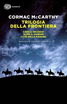 Foto Cover di Trilogia della frontiera: Cavalli selvaggi-Oltre il confine-Città della pianura, Libro di Cormac McCarthy, edito da Einaudi