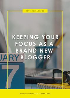 Keeping Your Focus as a Brand New Blogger | Blogging Tips for beginners